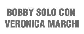 BOBBY SOLO CON VERONICA MARCHI