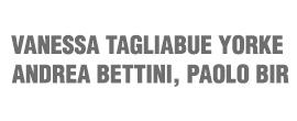 VANESSA TAGLIABUE YORKE, ANDREA BETTINI, PAOLO BIR
